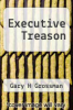 cover of Executive Treason