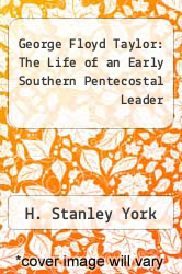 Cover of George Floyd Taylor: The Life of an Early Southern Pentecostal Leader EDITIONDESC (ISBN 978-1626979963)