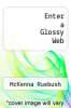 cover of Enter a Glossy Web