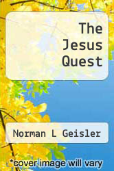 The Jesus Quest by Norman L Geisler - ISBN 9781628394658