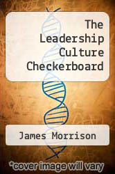 The Leadership Culture Checkerboard by James Morrison - ISBN 9781628475401