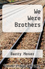 cover of We Were Brothers