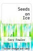 cover of Seeds on Ice