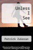 cover of Unless I See (2nd edition)
