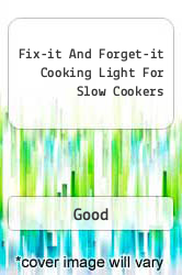 Fix-it And Forget-it Cooking Light For Slow Cookers A digital copy of  Fix-it And Forget-it Cooking Light For Slow Cookers  by Good. Download is immediately available upon purchase!
