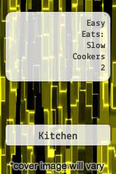 Easy Eats: Slow Cookers 2 A digital copy of  Easy Eats: Slow Cookers 2  by Kitchen. Download is immediately available upon purchase!