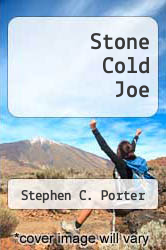 Stone Cold Joe by Stephen C. Porter - ISBN 9781770693838