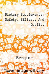 Dietary Supplements: Safety, Efficacy And Quality A digital copy of  Dietary Supplements: Safety, Efficacy And Quality  by Berginc. Download is immediately available upon purchase!