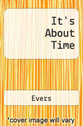 It's About Time A digital copy of  It's About Time  by Evers. Download is immediately available upon purchase!