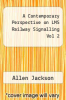 cover of A Contemporary Perspective on LMS Railway Signalling Vol 2