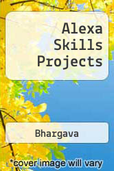 Alexa Skills Projects A digital copy of  Alexa Skills Projects  by Bhargava. Download is immediately available upon purchase!