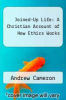 cover of Joined-Up Life: A Christian Account of How Ethics Works