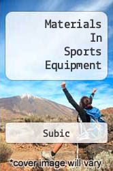 Materials In Sports Equipment A digital copy of  Materials In Sports Equipment  by Subic. Download is immediately available upon purchase!