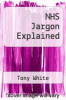cover of NHS Jargon Explained (1st edition)