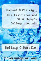 Cover of Mícheál Ó Cléirigh, His Associates and St Anthony