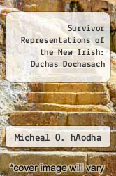 Cover of Survivor Representations of the New Irish: Duchas Dochasach EDITIONDESC (ISBN 978-1847181343)