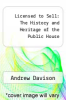 cover of Licensed to Sell: The History and Heritage of the Public House (2nd edition)