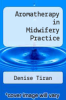 cover of Aromatherapy in Midwifery Practice