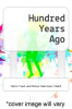 cover of Hundred Years Ago