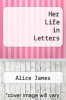 cover of Her Life in Letters