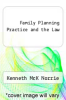 cover of Family Planning Practice and the Law