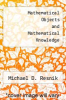 cover of Mathematical Objects and Mathematical Knowledge