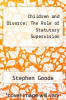 cover of Children and Divorce: The Role of Statutory Supervision