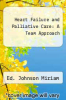 cover of Heart Failure and Palliative Care: A Team Approach (1st edition)