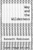 cover of Way and the Wilderness