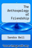 cover of The Anthropology of Friendship
