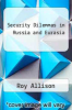 cover of Security Dilemmas in Russia and Eurasia