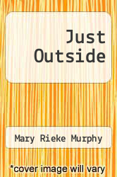 Just Outside by Mary Rieke Murphy - ISBN 9781873687598
