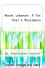 cover of Mount Lebanon: A Ten Year`s Residence
