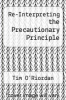 cover of Re-Interpreting the Precautionary Principle