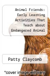 Cover of Animal Friends: Early Learning Activities That Teach about Endangered Animal Awareness EDITIONDESC (ISBN 978-1878279231)