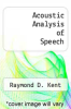 cover of Acoustic Analysis of Speech (1st edition)
