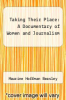 cover of Taking Their Place: A Documentary of Women and Journalism