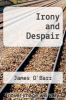 cover of Irony and Despair