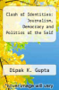 cover of Clash of Identities: Journalism, Democracy and Politics of the Self