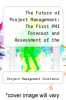 cover of The Future of Project Management: The First PMI Forecast and Assessment of the Future of the Project Management Profession and the Future of the Project Management Institute