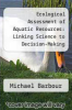 cover of Ecological Assessment of Aquatic Resources: Linking Science to Decision-Making