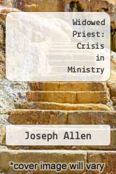 Cover of Widowed Priest: Crisis in Ministry EDITIONDESC (ISBN 978-1880971017)