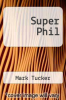 cover of Super Phil (1st edition)