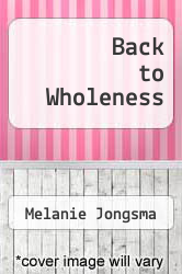 Cover of Back to Wholeness EDITIONDESC (ISBN 978-1882536177)