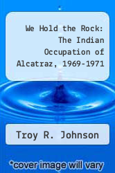 Cover of We Hold the Rock: The Indian Occupation of Alcatraz, 1969-1971 EDITIONDESC (ISBN 978-1883869281)
