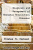 cover of Diagnosis and Management of Neonatal Respiratory Diseases (2nd edition)