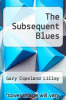 cover of The Subsequent Blues (1st edition)