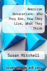 cover of American Generations: Who They Are, How They Live, What They Think (2nd edition)