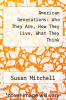 cover of American Generations: Who They Are, How They Live, What They Think (3rd edition)