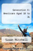 cover of Generation X: Americans Aged 18 to 34 (3rd edition)